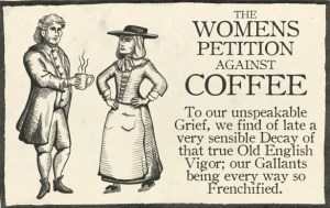 This petition, circulated in 1674, argued that drinking coffee turns men into eunuchs.