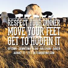 "The promotional phrase ""Respect Your Dinner"" was among the aspects of the Denver restaurant promotion Hoofin' It that most offended vegetarian and vegan activists."