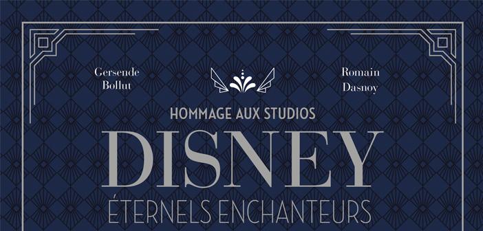 Hommage aux Studios Disney – Éternels enchanteurs