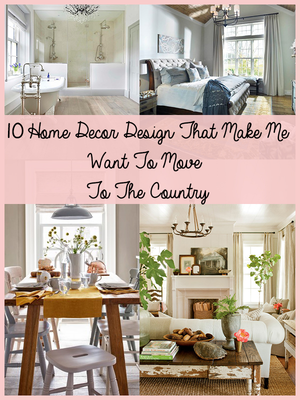 10 Home Decor Design That Make Me Want To Move To The Country