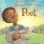 Cover of Poet: The Remarkable Story of George Moses Horton shows George Moses Horton rapturously holding a newspaper in which his first poem has been printed