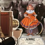 "Picture of girl, all in color, with adults in black and white. Caption reads, ""Addie never wanted to be ordinary."""