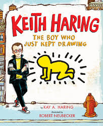 The cover of Keith Haring The Boy Who Just Kept Drawing shows Haring next to his iconic crawling man image