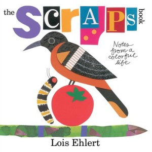 Collage art cover of Lois Ehlert's book Scraps shows a bird perched on a tomato.