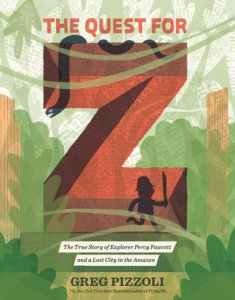 "Cover of The Quest for Z shows the silhouette of a man running in a jungle past a giant letter ""Z"""