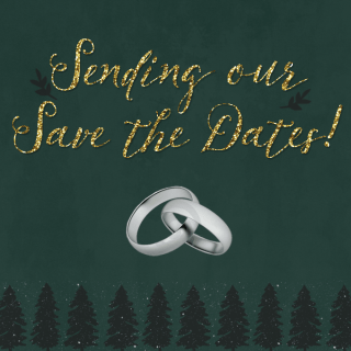 Sending out our Save the Dates!