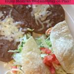 Tina's Taco Tuesday Celebration! Tips & Tricks to Enjoy Mexican food out!