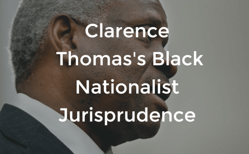 Clarence Thomas's Black Nationalist Jurisprudence