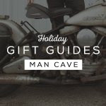 Holiday Gift Guides: Man Caves
