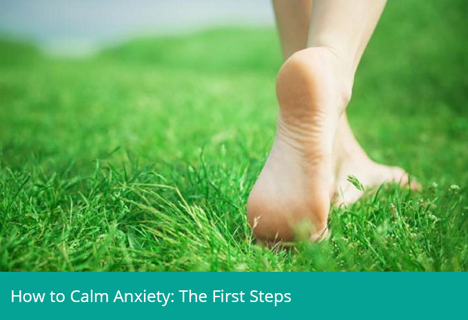 How to Calm Anxiety: The First Steps