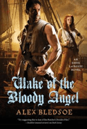 Cover of Wake of the Bloody Angel by Alex Bledsoe
