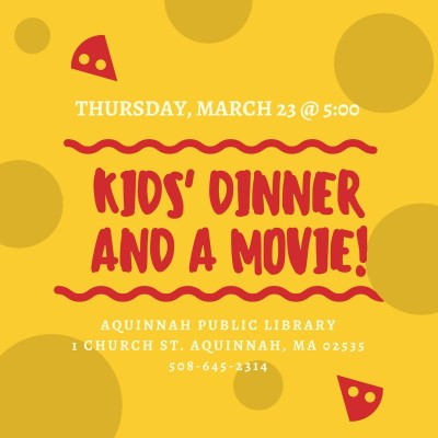 KIDS' DINNER AND A MOVIE!