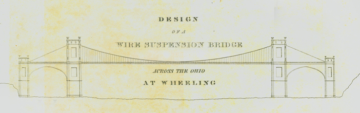 Design of a Wire Suspension Bridge Across the Ohio At Wheeling