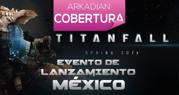 Cobertura | Evento de lanzamiento TITANFALL México