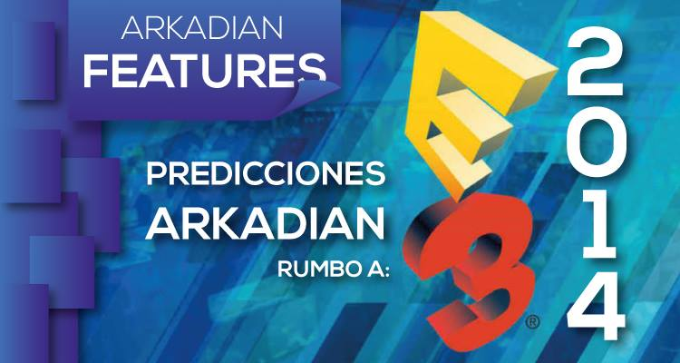Predicciones Arkadian E3 2014