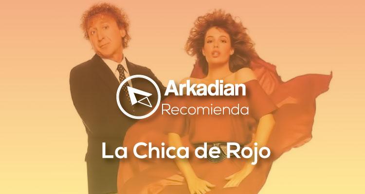 Arkadian Recomienda| La Chica de Rojo