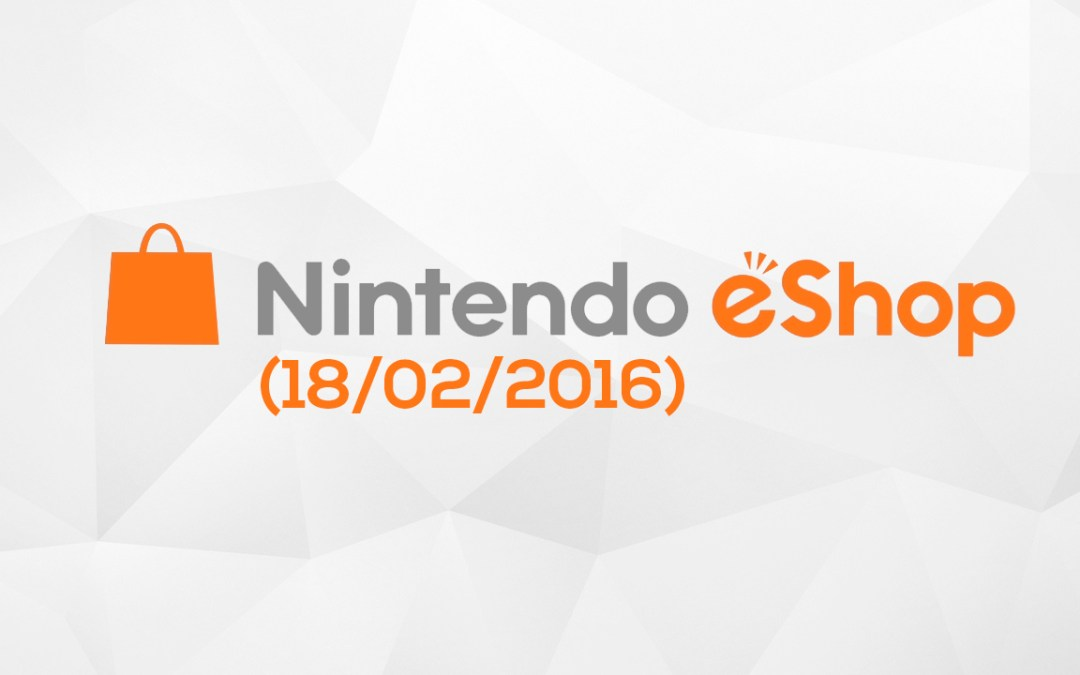 Actualización de la Nintendo eShop (18/02/2016)