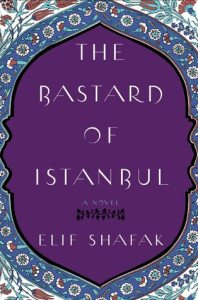 bastard of istanbul 198x300 Three Women, Three Tragedies, Three Books