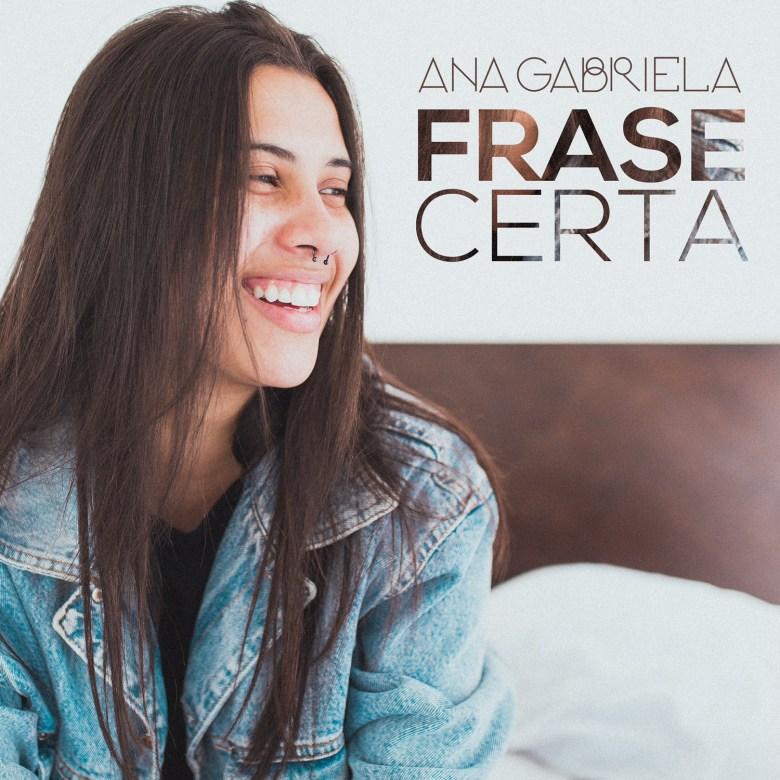 Ana Gabriela - Frase Certa (708 Km)