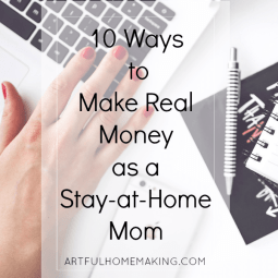 10 Ways to Make Real Money as a Stay-at-Home Mom