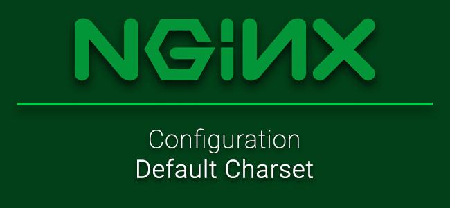 วิธีการกำหนด Default charset ให้กับ NGINX