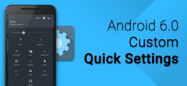 วิธีเพิ่มเมนูบนแถบ Quick Settings บน Android 6.0 Marshmallow