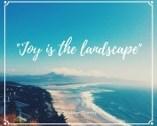 joy is the landscape