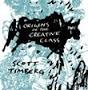 As Old As Humanity Itself: The Birth Of The Creative Class