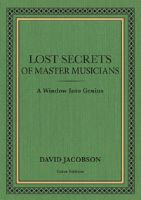 "Learn the ""Secret"" Techniques of Heifetz, Milstein, Horowitz, Gould and others…"
