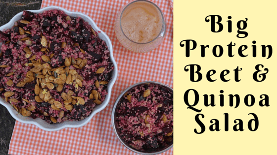Big Protein Beet & Quinoa Salad - title