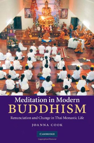 Meditation in Modern Buddhism Renunciation and Change in Thai Monastic