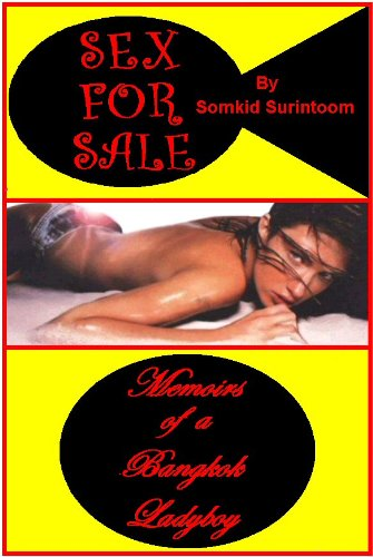 Sex For Sale Memoirs of a Bangkok Ladyboy