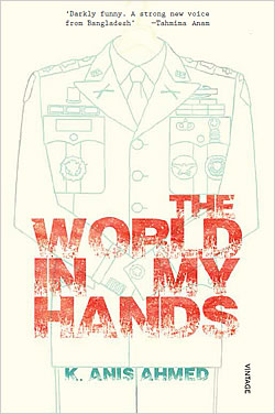 The World in My Hands by K. Anis Ahmed