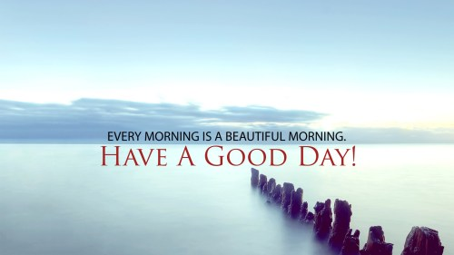 Medium Of Have A Great Day Quotes