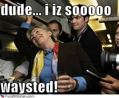 Dude I Iz Sooooo Waysted Funny Hillary Clinton Meme Picture