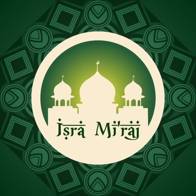 25+ Best Al Isra And Miraj 2017 Wish Pictures of 24 by April