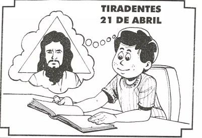 Dia de Tiradentes   21 de Abril   datas comemorativas  | Atividades para Educacao Infantil