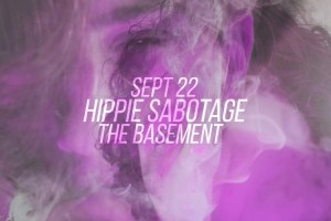 Giveaway: Win Tickets to Hippie Sabotage @ The Basement EAV on 9/22/15!