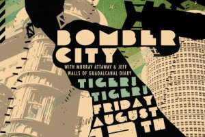 Q&A with Murray Attaway of Bomber City; Playing The EARL with Tiger! Tiger!, August 13