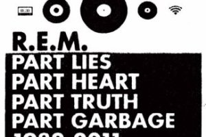 CD Review: R.E.M. — Part Lies Part Heart Part Truth Part Garbage 1982-2011