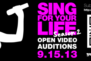 Sing For Your Life Season 2: Now Accepting Video Auditions!