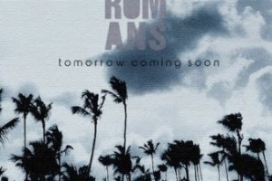 CD Review: The Romans – Tomorrow Coming Soon EP