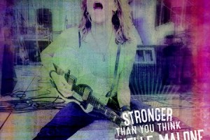 CD Review: Michelle Malone — Stronger Than You Think; Playing @ Eddie's Attic 5/30