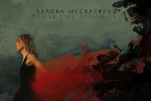 CD Review: Sandra McCraken – Desire Like Dynamite, Releases 2/14