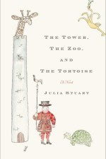 Review | The Tower, The Zoo, and the Tortoise by Julia Stuart
