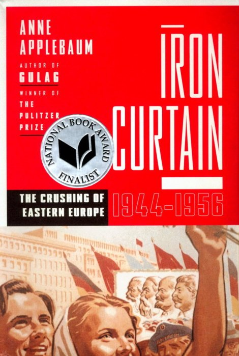 Iron Curtain: The Crushing of Eastern Europe, 1944-1956 Book Cover