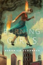 Burning Girls by Veronica Shanoes Is Dark and Moving