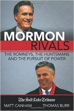 Book Review | Mormon Rivals: The Romneys, the Huntsmans and the Pursuit of Power by Matt Canham and Thomas Burr