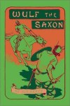 Wulf the Saxon by G. A. Henty Audiobook