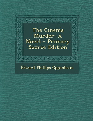 The Cinema Murder by E. Phillips Oppenheim